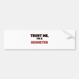 Trust Me I'm a My Geometer Car Bumper Sticker