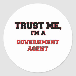 Trust Me I'm a My Government Agent Round Sticker