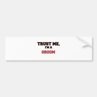 Trust Me I'm a My Groom Car Bumper Sticker