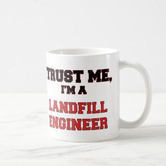 Trust Me I'm a My Landfill Engineer Classic White Coffee Mug