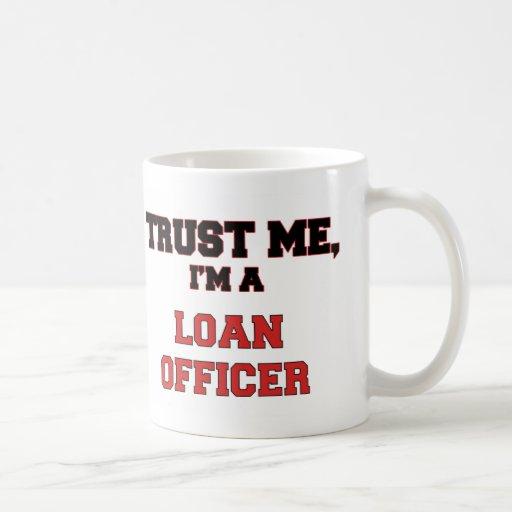 Trust Me I'm a My Loan Officer Mug