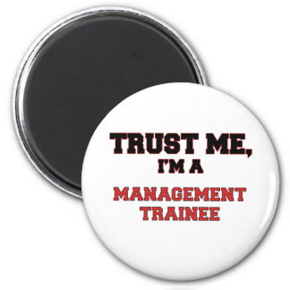 Trust Me I'm a My Management Trainee Refrigerator Magnets