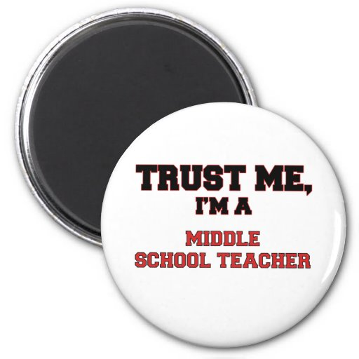 Trust Me I'm a My Middle School Teacher 2 Inch Round Magnet