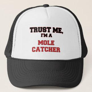 Trust Me I'm a My Mole Catcher Trucker Hat