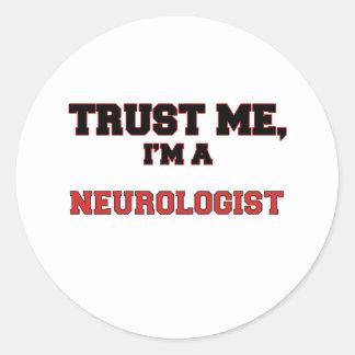 Trust Me I'm a My Neurologist Round Sticker