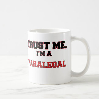 Trust Me I'm a My Paralegal Classic White Coffee Mug