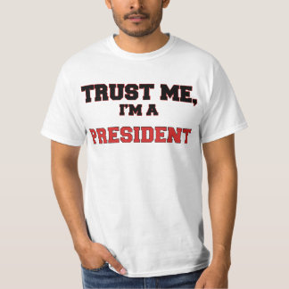 Trust Me I'm a My President T-Shirt