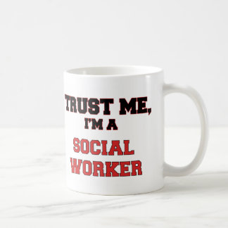 Trust Me I'm a My Social Worker Classic White Coffee Mug