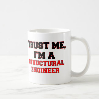 Trust Me I'm a My Structural Engineer Coffee Mug