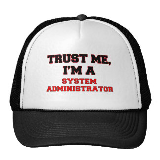 Trust Me I'm a My System Administrator Trucker Hats