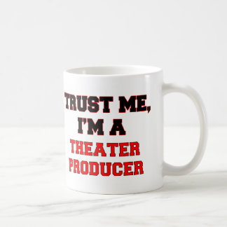Trust Me I'm a My Theater Producer Coffee Mug