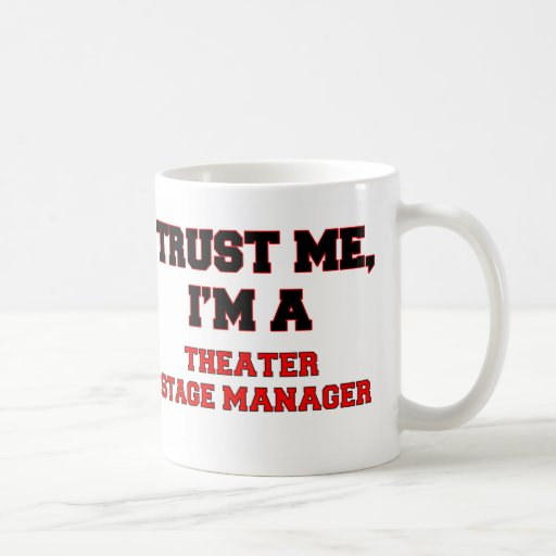 Trust Me I'm a My Theater Stage Manager Mug
