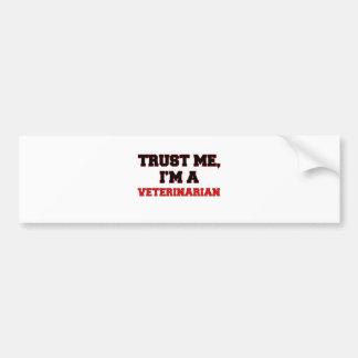 Trust Me I'm a My Veterinarian Bumper Sticker