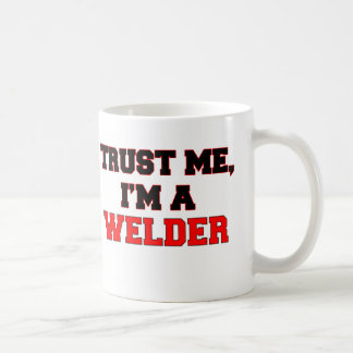 Trust Me I'm a My Welder Coffee Mug