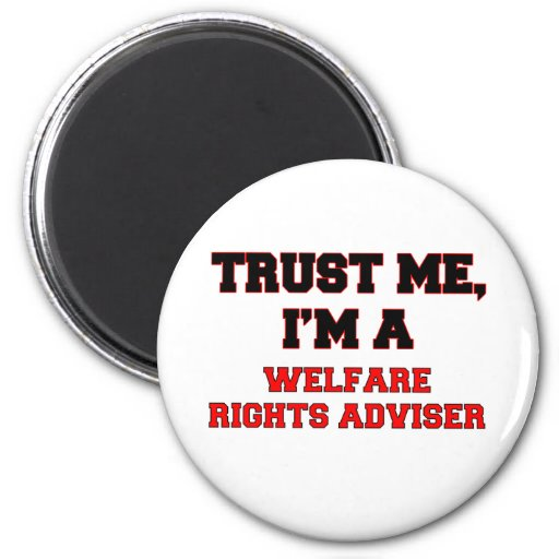 Trust Me I'm a My Welfare Rights Adviser Magnet