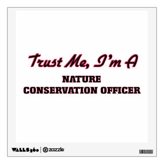 Trust me I'm a Nature Conservation Officer Room Decal