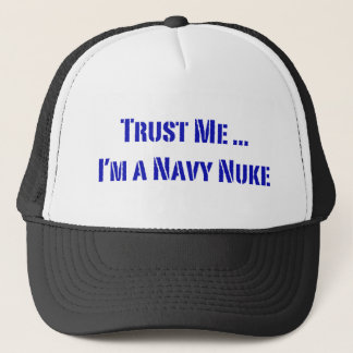 Trust Me I'm a Navy Nuke Trucker Hat