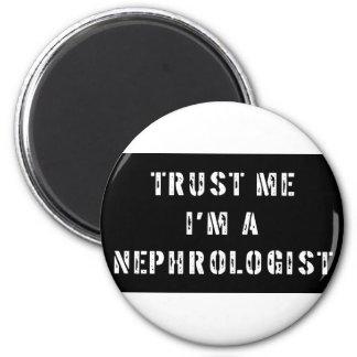 Trust Me I'm A Nephrologist 2 Inch Round Magnet