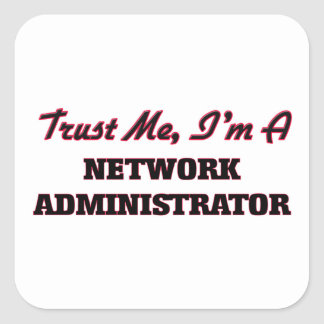 Trust me I'm a Network Administrator Stickers