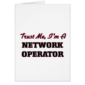 Trust me I'm a Network Operator Greeting Card