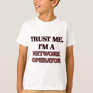 Trust Me I'm A NETWORK OPERATOR T-Shirt