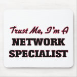 Trust me I'm a Network Specialist Mouse Pad