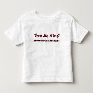 Trust me I'm a Neuroendocrinologist Shirt