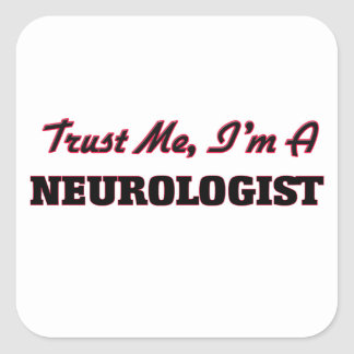Trust me I'm a Neurologist Sticker