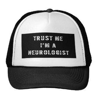 Trust Me I'm A Neurologist Trucker Hat