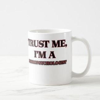 Trust Me I'm A NEUROPSYCHOLOGIST Coffee Mug
