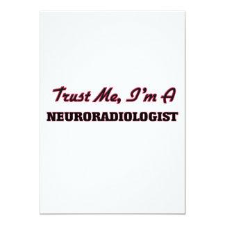 Trust me I'm a Neuroradiologist 5x7 Paper Invitation Card