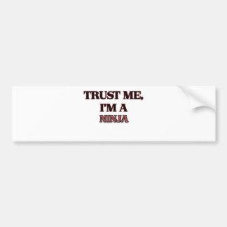 Trust Me I'm A NINJA Bumper Sticker