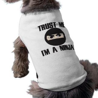 Trust me I'm a Ninja Doggie Shirt