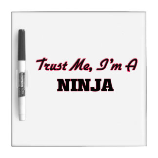 Trust me I'm a Ninja Dry-Erase Boards