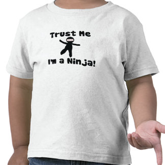 Trust me I'm a NINJA Shirt