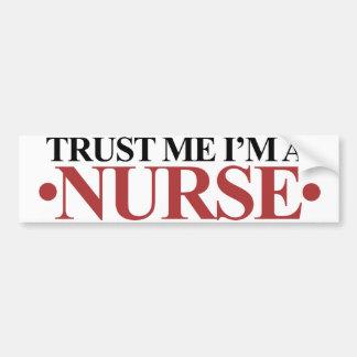 Trust me I'm a NURSE Bumper Sticker