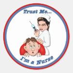 Trust Me - I'm a Nurse Classic Round Sticker