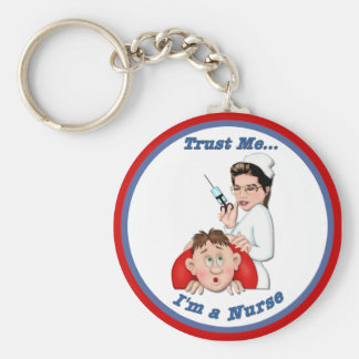 Trust Me - I'm a Nurse Keychain