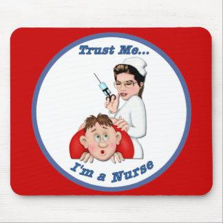 Trust Me - I'm a Nurse Mouse Pads