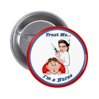 Trust Me - I'm a Nurse Pinback Button