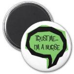 Trust me, I'm a nurse. Refrigerator Magnet