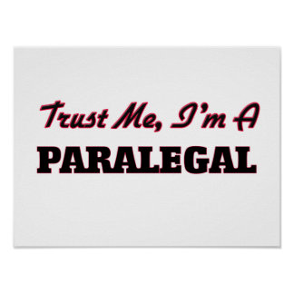 Trust me I'm a Paralegal Posters