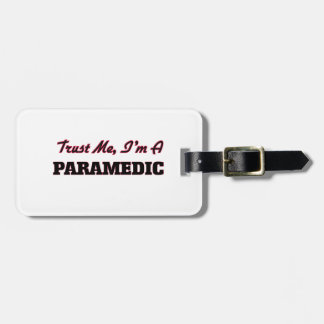 Trust me I'm a Paramedic Tags For Luggage