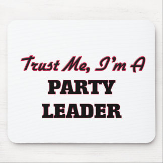 Trust me I'm a Party Leader Mouse Pads