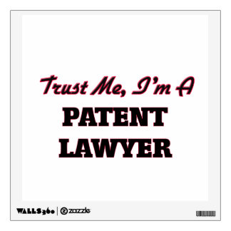 Trust me I'm a Patent Lawyer Room Decals