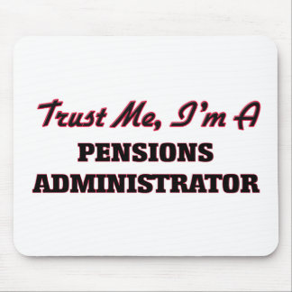 Trust me I'm a Pensions Administrator Mouse Pad