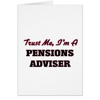 Trust me I'm a Pensions Adviser Greeting Card