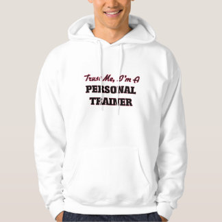 Trust me I'm a Personal Trainer Hoodie