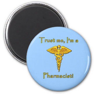 Trust Me I'm a Pharmacist 2 Inch Round Magnet