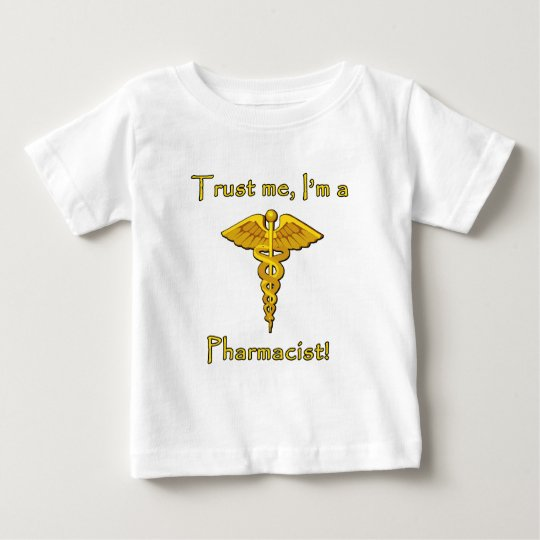 Trust Me I'm a Pharmacist Baby T-Shirt
